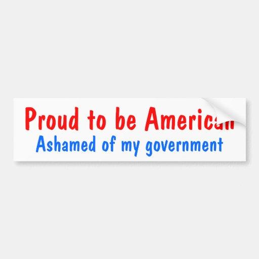 Orgulloso ser americano, avergonzado de mi gobiern etiqueta de parachoque