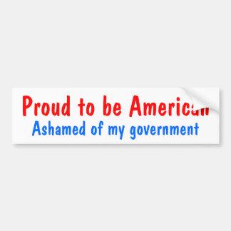 Orgulloso ser americano, avergonzado de mi gobiern pegatina para auto