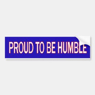 Orgulloso ser humilde pegatina para auto