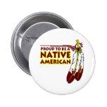 Orgulloso ser indio del nativo americano pin redondo 5 cm