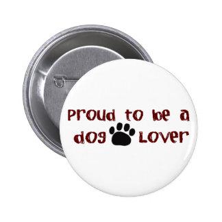 Orgulloso ser un amante del perro pin redondo 5 cm