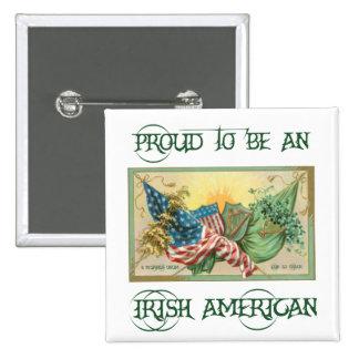 Orgulloso ser un botón americano irlandés pins