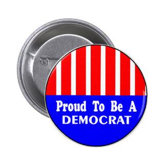 Orgulloso ser un botón de Demócrata Pins