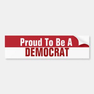 Orgulloso ser un Demócrata Pegatina Para Auto