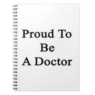 Orgulloso ser un doctor libretas espirales