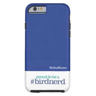 Orgulloso ser un empollón del pájaro funda resistente iPhone 6