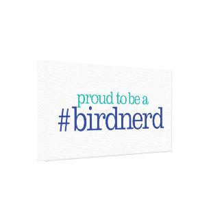 Orgulloso ser un empollón del pájaro impresión en lienzo