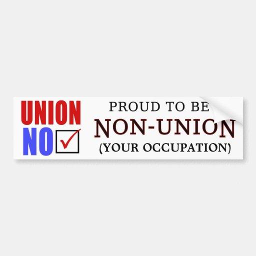 """""""Orgulloso ser un ___no sindical """" Pegatina De Parachoque"""