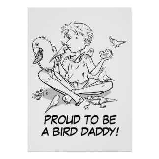 Orgulloso ser un papá del pájaro póster