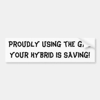 ¡Orgulloso usando el gas su híbrido está ahorrando Etiqueta De Parachoque