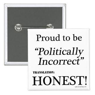 Orgulloso y honesto pin cuadrado