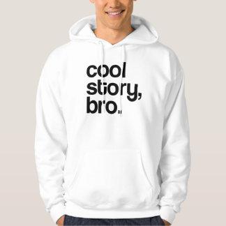 ORIGINAL 100% LEGIT COOL STORY BRO HOODY