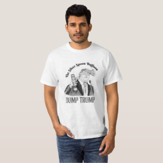 Original Art The Silver Spoon Buffoon - Dump Trump T-Shirt