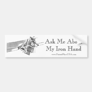 "Original ""Ask Me About My Iron Hand""  Bumper Stick Bumper Sticker"