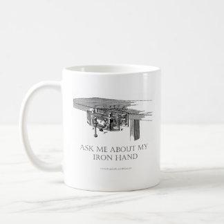 """Original """"Ask Me About My Iron Hand""""  Mug"""