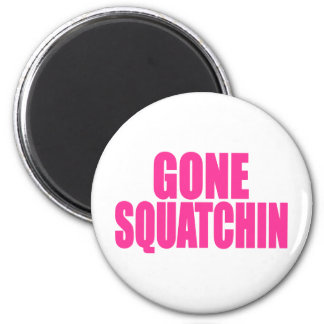 Original & Best-Selling Bobo's GONE SQUATCHIN 2 Inch Round Magnet