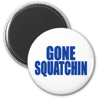 Original & Best-Selling Bobo's GONE SQUATCHIN Blue 2 Inch Round Magnet