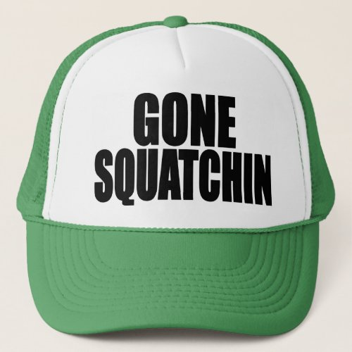 Original  Best_Selling Bobos GONE SQUATCHIN Hat