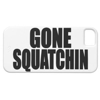 Original & Best-Selling Bobo's GONE SQUATCHIN iPhone SE/5/5s Case