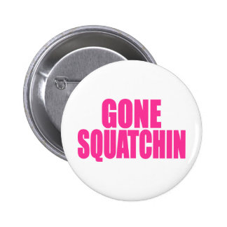 Original & Best-Selling Bobo's GONE SQUATCHIN Pinback Button
