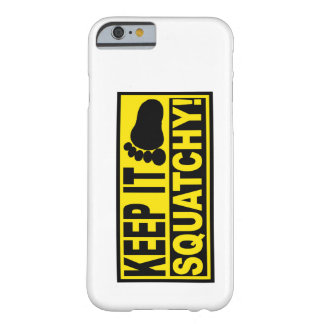 Original & Best-Selling Bobo's KEEP IT SQUATCHY! Barely There iPhone 6 Case