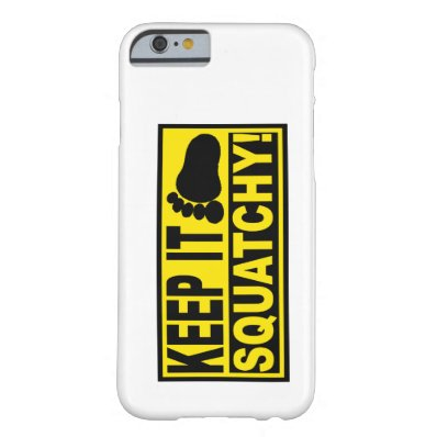 Original & Best-Selling Bobo's KEEP IT SQUATCHY! iPhone 6 Case