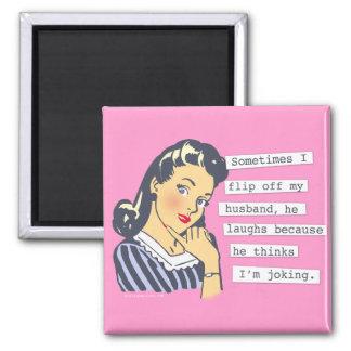 Original I Flip off My Husband 2 Inch Square Magnet
