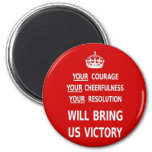 Original Red Your Courage Will Bring Us Victory 2 Inch Round Magnet
