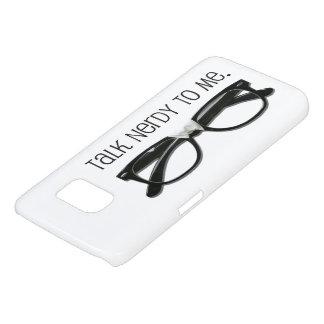 Original Talk Nerdy to Me Geek Speak Samsung Galaxy S7 Case