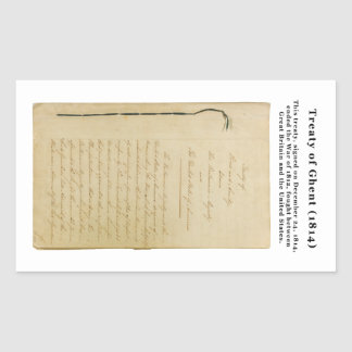 ORIGINAL Treaty of Ghent 8 Stat. 218 1814 Rectangular Sticker
