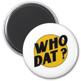 Original Vintage Who Dat Symbol 2 Inch Round Magnet