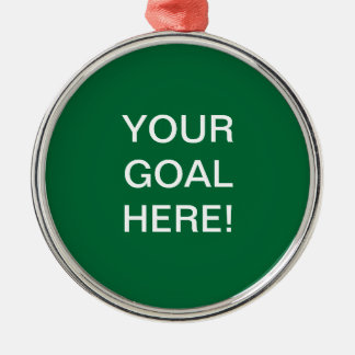 Ornament, Focal Point, YOUR GOAL HERE Metal Ornament
