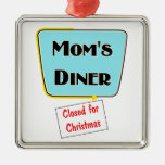 Ornament for mom-Mom's diner: Closed for Christmas