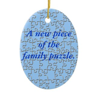 Ornament - New piece of the family puzzle (blue)