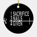 ORNAMENT - SACRIFICE PLUS 3 NAILS = FORGIVEN