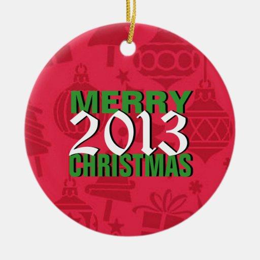 Ornamento 2013 del árbol de las Felices Navidad Ornamentos De Navidad