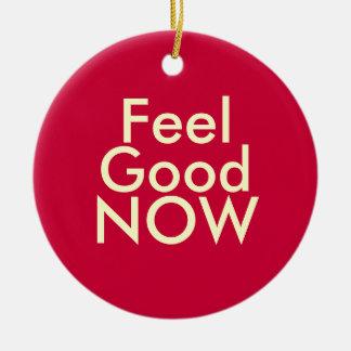 Ornamento de la afirmación del sentir bien AHORA Adorno De Navidad