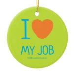 i [Love heart]  my job i [Love heart]  my job Ornaments