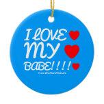 i love [Love heart]  my [Love heart]  babe!!!! [Love heart]  i love [Love heart]  my [Love heart]  babe!!!! [Love heart]  Ornaments