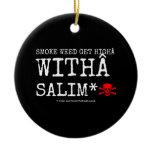 smoke weed get high with salim* [Skull crossed bones]  smoke weed get high with salim* [Skull crossed bones]  Ornaments