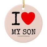 i [Love heart]  my son i [Love heart]  my son Ornaments