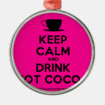 [Cup] keep calm and drink hot cocoa  Ornaments
