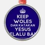 [Crown] keep woles dan katakan yesus selalu baik  Ornaments