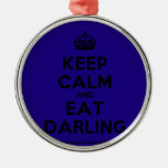 [Crown] keep calm and eat darling  Ornaments