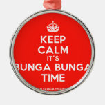 [Crown] keep calm it's bunga bunga time  Ornaments