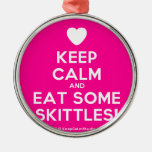 [Love heart] keep calm and eat some skittles!  Ornaments