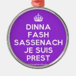 [Crown] dinna fash sassenach je suis prest  Ornaments