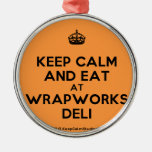[Crown] keep calm and eat at wrapworks deli  Ornaments