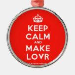 [Crown] keep calm and make lovr  Ornaments