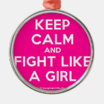keep calm and fight like a girl  Ornaments